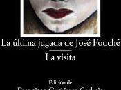 última jugada José Fouché visita