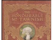 'The honourable Tawnish', Jeffery Farnol
