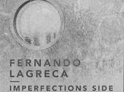 Fernando Lagreca prepara Imperfections Side