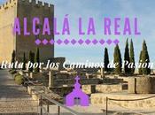 Ruta Caminos Pasión: ¿Qué Alcalá Real?