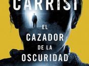 Reseña: Cazador oscuridad Donato Carrisi