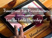 Transforma Presentaciones Estilo Photoshop