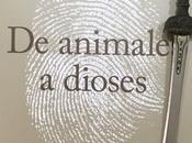 ANIMALES DIOSES. Yuval Noah Harari (2013)