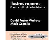 Ilustres raperos. David Foster Wallace, Mark Costello