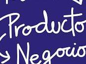 Idea, Producto Negocio; Tres pasos creación productos servicios digitales innovadores