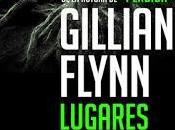 Reseña Lugares oscuros Gillian Flynn