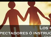 padres, ¿espectadores instructores? (Colosenses 3:18-25)