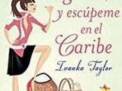Tierra, trágame, escúpeme Caribe, Ivanka Taylor