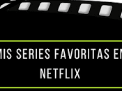 series favoritas Netflix
