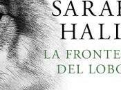 frontera lobo. Sarah Hall.