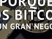 Porqué Bitcoin Gran Negocio (Parte