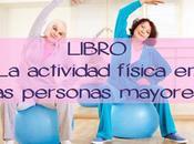 LIBRO: Información consejos para promover actividad física personas mayores