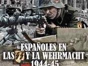 Nuevo libro. españoles wehrmacht 1944-1945. unidad ezquerra batalla berlín.