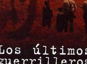 últimos guerrilleros. Historia Agrupación Guerrillera Levante