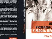 ¿Cómo COMPRAR libro ARTE,PROFANACIÓN MAGIA NEGRA? Pilar Baselga