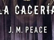 """cacería"""" J.M. Peace"""