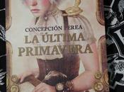 """última primavera"""" Concepción Perea: novela fantástica España está enhorabuena"""