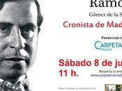 Ramón Gómez Serna. Cronista Madrid. Visita guiada Carpetania Madrid