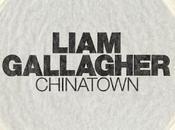 Liam Gallagher: Chinatown refuerza expectativas