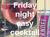 Coctel fácil viernes noche Friday Night Easy Cocktail
