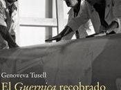 "Guernica recobrado. Picasso, franquismo llegada obra España"", Genoveva Tusell"