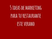 ideas marketing para restaurante este verano
