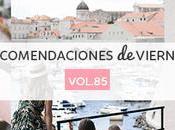 Recomendaciones viernes -Vol.85