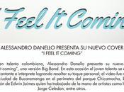 """Alessandro Danello presenta nuevo cover feel coming"""""""