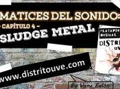 Sludge metal matices sonido: capítulo