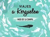 Viajes Kerguelen, Iago Campa