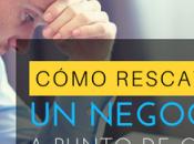 Cómo Rescatar Negocio Punto Quebrar