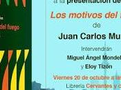 """Presentación """"Los motivos fuego"""" Juan Carlos Muñoz"""