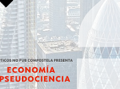 Escépticos Santiago: Economía pseudociencia.