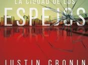 Reseña: ciudad espejos Justin Cronin