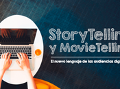 StoryTelling MovieTelling: nuevo lenguaje audiencias digitales