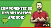 ¿Cuales componentes Android?