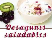 Desayunos saludables fáciles rápidos