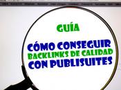 (GUÍA) ¿Cómo conseguir backlinks calidad Publisuites?