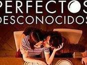 PERFECTOS DESCONOCIDOS (España, 2017) Comedia, Drama, Fantástico