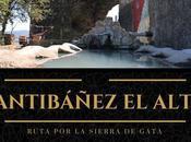 Ruta Sierra Gata: ¿Qué Santibáñez Alto?