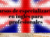 Cursos especialización inglés para profesionales