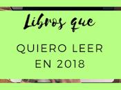 Libros quiero leer este 2018