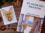 RESEÑA OLOR SILENCIO' María Aixa Sanz (Unas pocas palabras)