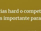 Competencias hard competencias soft. ¿Qué importante para equipo?