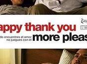 abril llega 'HappyThankYouMorePlease'. dejamos póster trailer