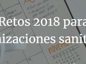 Retos 2018 para organizaciones sanitarias.
