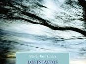 """""""Los intactos"""" María José Codes"""