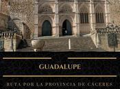 Ruta provincia Cáceres: ¿Qué Guadalupe?