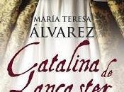 Catalina Lancaster (María Teresa Alvarez)
