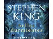 Bellas Durmientes. Stephen King Owen